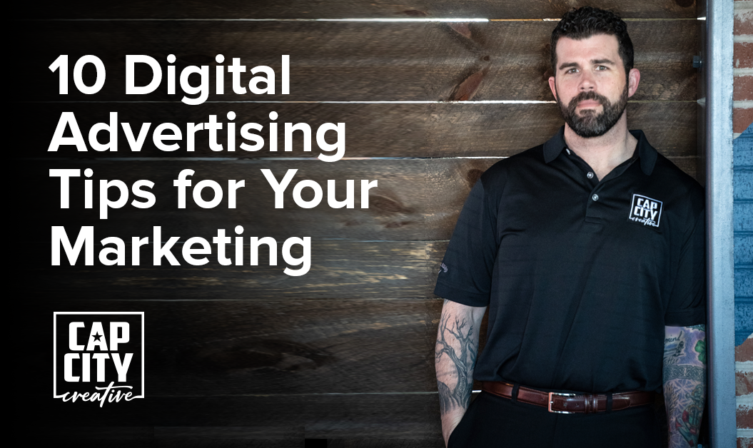Cap City Creative - 10 Digital Advertising Tips